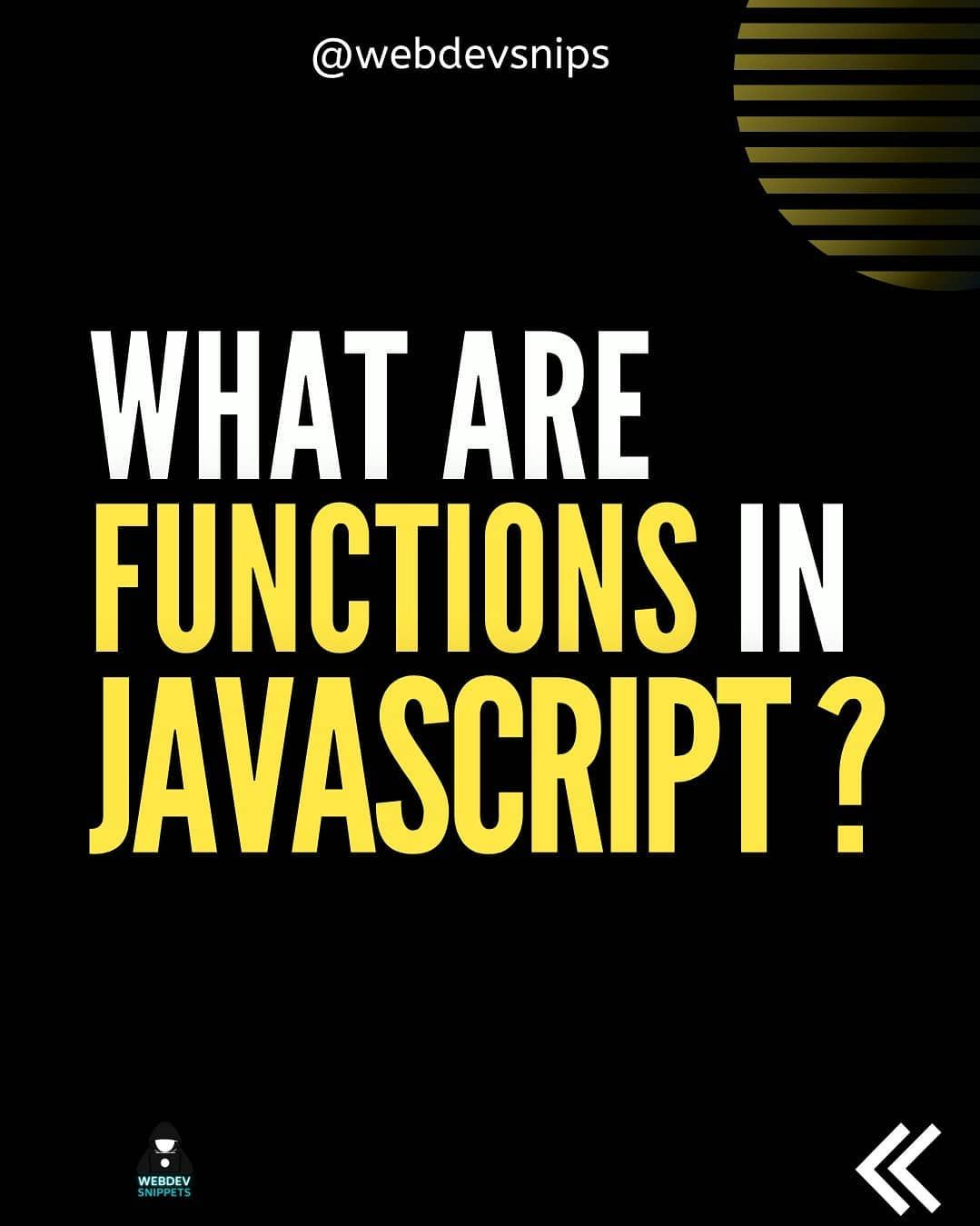 What are functions in javascript