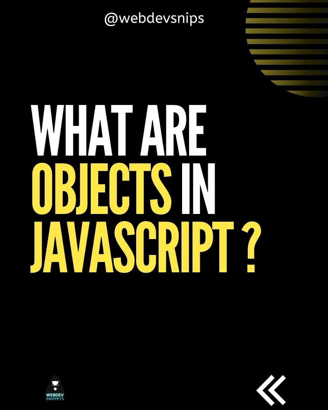 What are objects in javascript