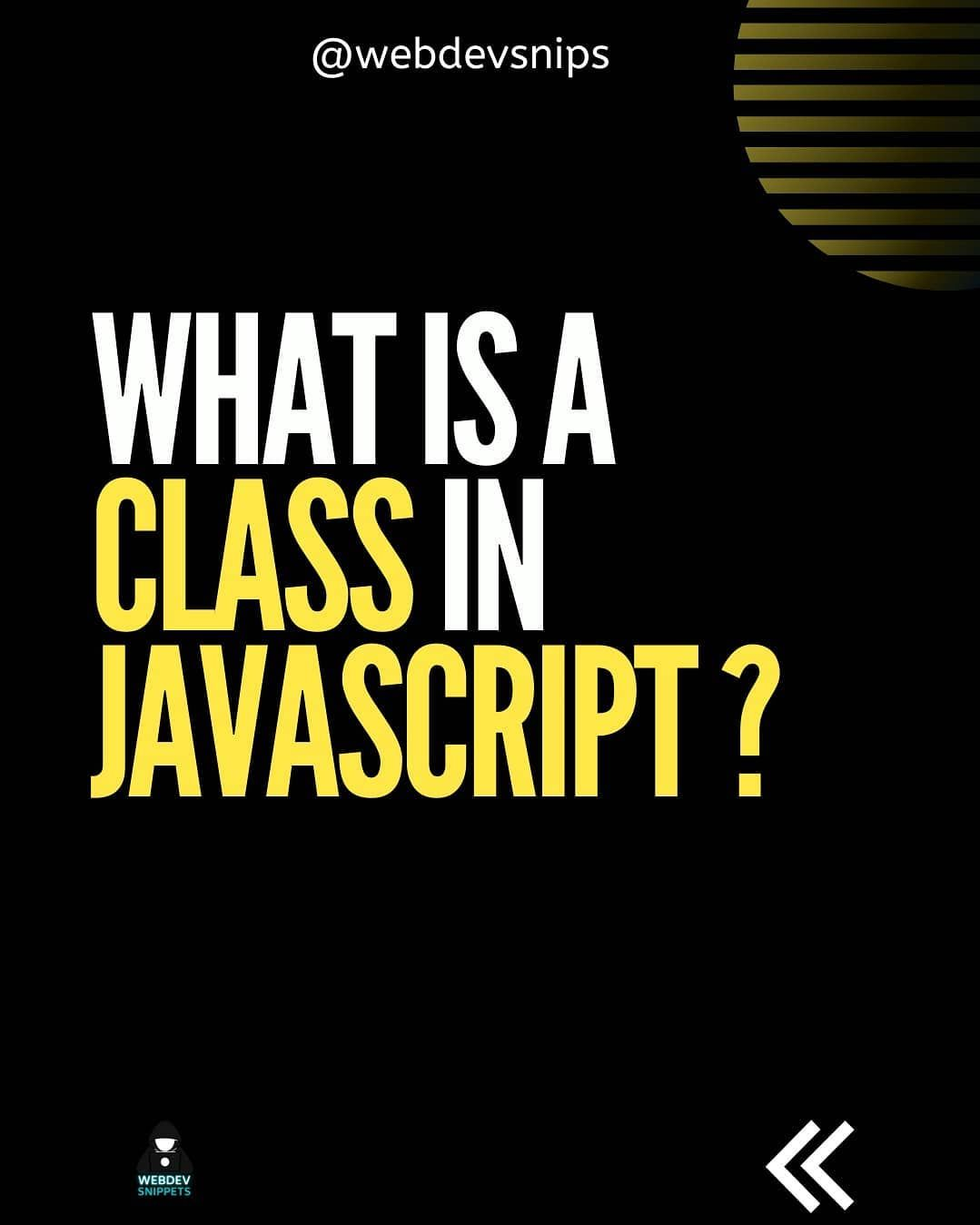 What is a class in javascript